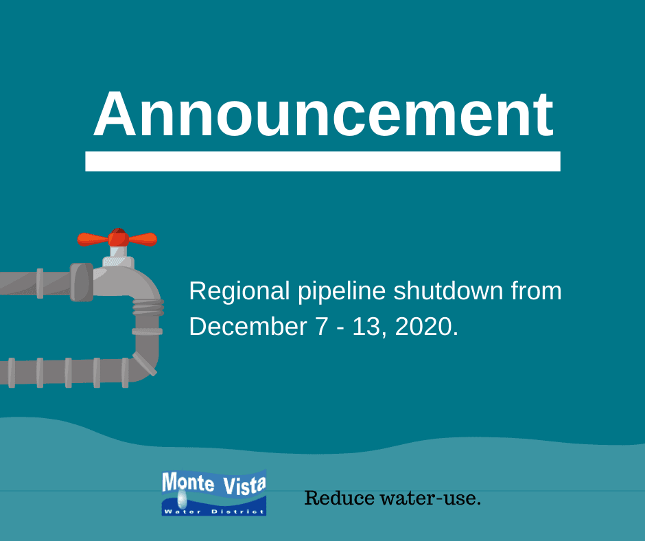 Regional Pipeline Shutdown December 7 thru 13, 2020. Use water wisely.